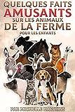 Quelques faits amusants sur les animaux de la ferme pour les enfants: La collection d'ebooks comprend la chèvre, le lama, le cheval, le mouton, la vache, ... les animaux de la ferme pour les enfants)