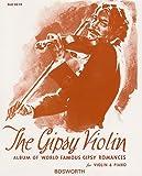 THE GIPSY VIOLIN: ALBUM OF WORLD FAMOUS GIPSY -- Eine Sammlung von 17 der berühmtesten Zigeunerlieder für Violine und Klavier - mit Bleistift - Noten/sheet music