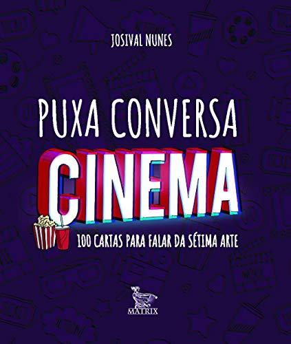 Puxa conversa cinema: 100 cartas para falar da sétima arte