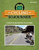 Cycling Sojourner: A Guide to the Best Multi-Day Bicycle Tours in Oregon (People s Guide)