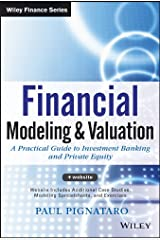 Financial Modeling and Valuation: A Practical Guide to Investment Banking and Private Equity (Wiley Finance) Kindle Edition
