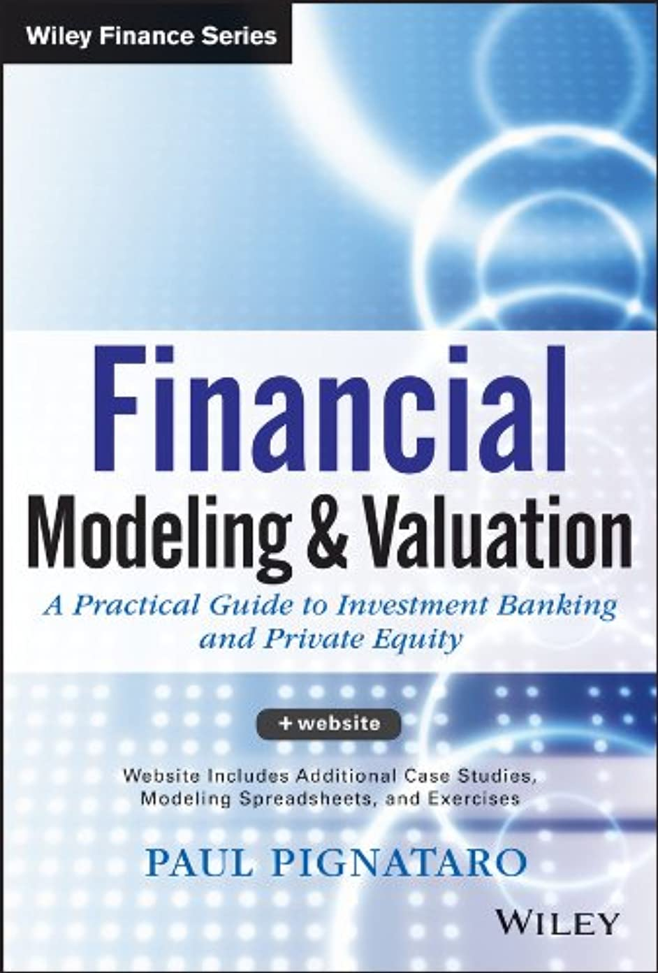 尋ねるフェザータンクFinancial Modeling and Valuation: A Practical Guide to Investment Banking and Private Equity (Wiley Finance) (English Edition)