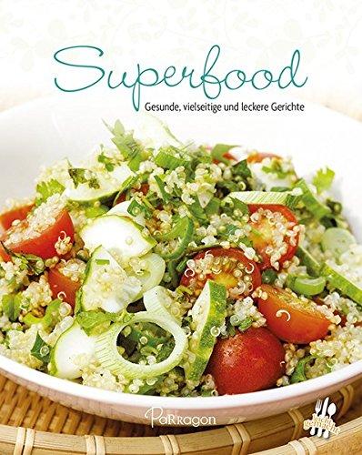 Superfood: Gesunde, vitale und leckere Gerichte (Leicht gemacht / 100 Rezepte)