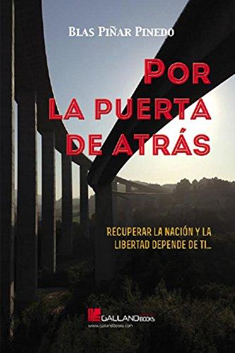 Por la Puerta de Atrás: Recuperar la Nación y la Libertad depende de ti... (La...