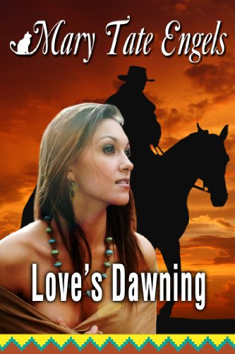 Book: Love's Dawning by Mary Tate Engels