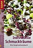 Individuelle Schmuckträume: Ein Ìnspirationsbuch - Hedwig Frisch
