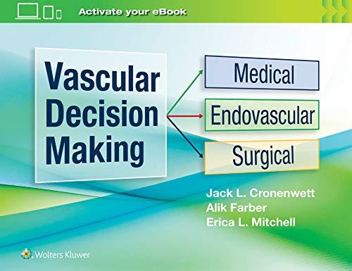 Vascular Decision Making: Medical, Endovascular, Surgical