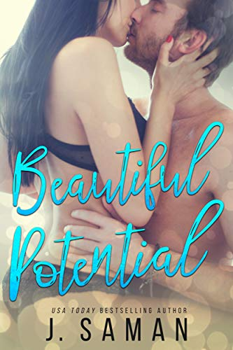 Beautiful Potential: A Second Chance At Love Standalone Romance