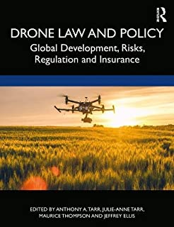 Drone Law and Policy: Global Development, Risks, Regulation and Insurance (English Edition)