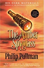 By Philip Pullman THE AMBER SPYGLASS : ( His Dark Materials Trilogy #3 ) (Classic Ed) [Paperback]