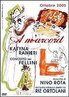 RANIERI, KATYNA - A M'ARCORD CONCERTO PER FELLIN (1 DVDMU)