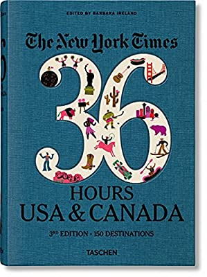 The New York Times 36 Hours. USA & Canada. 3rd Edition by TASCHEN