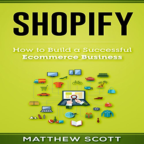 Couverture de Shopify: How to Build a Successful Ecommerce Business