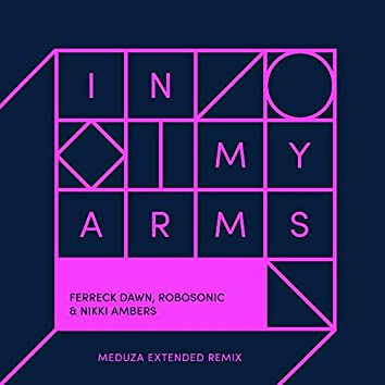 In My Arms (Meduza Extended Remix)
