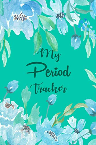 My Period Tracker: Monthly Menstrual Cycle Tracking Journal for Teen Girls Busy Women PMS Calendar Tracker to Monitor Ovulation Fertility Personal Dairy for Girls to Track Period Symptoms (Volume 1)