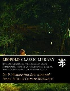 Beiträge zur Geschichte der Philosophie des Mittelalters. Text und Untersuchungen. Band XX, Heft 6. Die Psychologie des Jo...