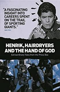 Henrik, Hairdryers and the Hand of God: Extraordinary Tales from the Press Box (0956497160)   Amazon price tracker / tracking, Amazon price history charts, Amazon price watches, Amazon price drop alerts