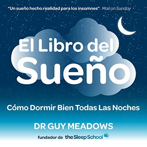El Libro del Sueno: Como Dormir Bien Todas Las Noches audiobook cover art