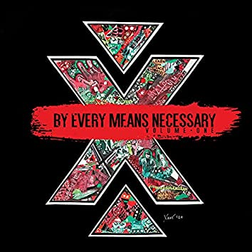 By Every Means Necessary, Vol. 1