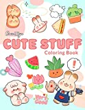 Cute Stuff Coloring Book: Coloring Books With Adorable Illustrations Such As Cute Bunnies, Unicorns, Desserts, Foods And More For Stress Relief & Relaxation