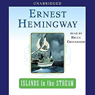 Islands in the Stream                   By:                                                                                                                                 Ernest Hemingway                               Narrated by:                                                                                                                                 Bruce Greenwood                      Length: 13 hrs and 34 mins     818 ratings     Overall 4.4