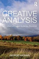 Creative Analysis: Art, creativity and clinical process (Psychoanalytic Inquiry Book Series) by George Hagman(2014-11-26)