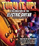 Turn It Up! - A Celebration Of The Electric Guitar [Formato NTSC]