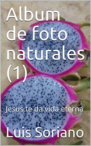 Album de foto naturales (1) : Jesus te da vida eterna (Album de fotos)