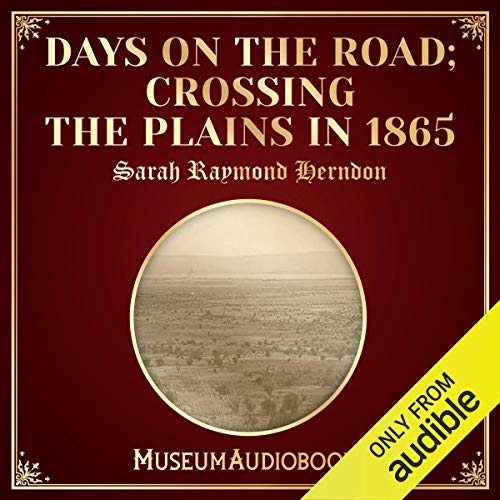 Days on the Road; Crossing the Plains in 1865 cover art