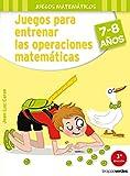 Juegos para entrenar las operaciones matemáticas 7-8 (Terapias Juegos Didácticos)