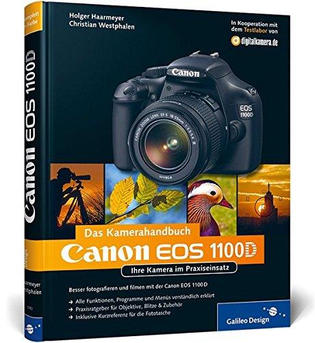 Canon EOS 1100D. Das Kamerahandbuch: Ihre Kamera im Praxiseinsatz