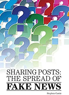Sharing Posts: The Spread of Fake News