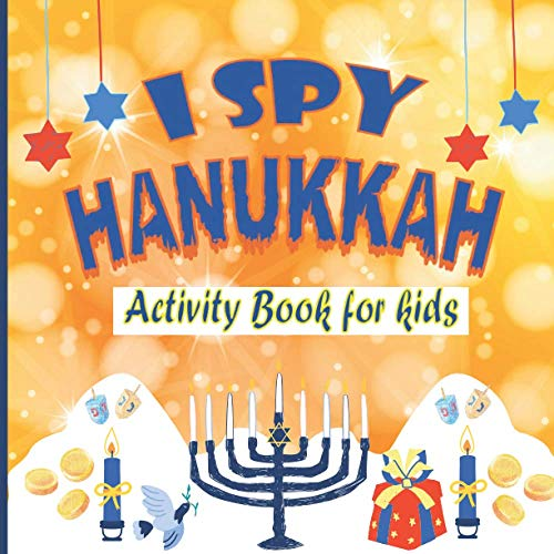 I Spy HANUKKAH: Activity book for kids: A Fun Guessing Game and Activity Book for Little Kids Ages 2-5 and up | Coloring Pages For Kids & Preschoolers ... | Best Chanukah GIFT for Childrens