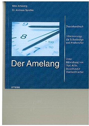 Der Amelang: Praxishandbuch Altersvorsorge für Selbständige und Freiberufler