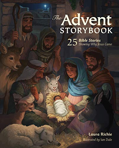 The Advent Storybook: 25 Bible Stories Showing Why Jesus Came (Bible Storybook Series)