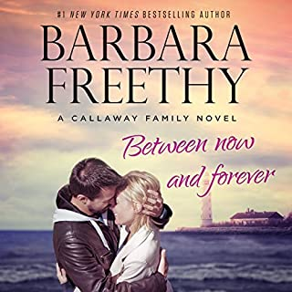 Between Now and Forever     Callaways, Book 4              Written by:                                                                                                                                 Barbara Freethy                               Narrated by:                                                                                                                                 Shannon McManus                      Length: 7 hrs and 17 mins     1 rating     Overall 5.0