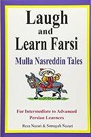 Laugh and Learn Farsi: Mulla Nasreddin Tales for Intermediate to Advanced Persian Learners