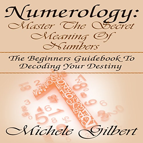 Numerology: Master the Secret Meaning of Numbers cover art