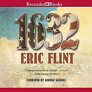 1632     Ring of Fire, Book 1              By:                                                                                                                                 Eric Flint                               Narrated by:                                                                                                                                 George Guidall                      Length: 19 hrs and 22 mins     1,921 ratings     Overall 4.3