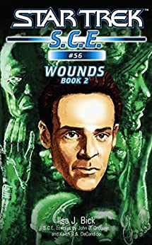 Star Trek: Wounds, Book 2 (Star Trek: Starfleet Corps of Engineers 56) by [Ilsa J. Bick]