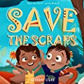 Save the Scraps (Save the Earth)