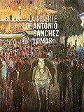 La muerte de Antonio Sánchez Lomas