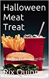 Halloween Meat Treat: A thriller from the griller (Micro Stories Book 4) (English Edition)