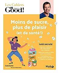 Moins de sucre, plus de plaisir par Carole Garnier
