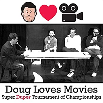 Doug Loves Movies: Super Duper Tournament of Championships