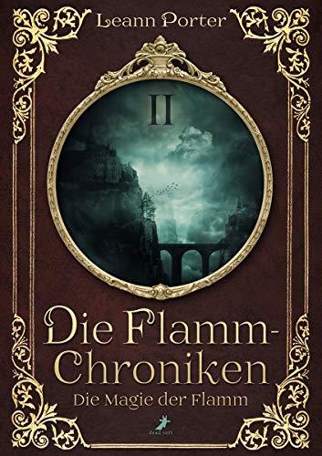 Die Magie der Flamm: Die Flamm-Chroniken Band 2
