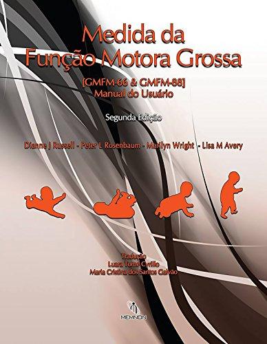 Medida da Função Motora Grossa: GMFM-66 & GMFM-88 Manual do Uso (Portuguese Edition)