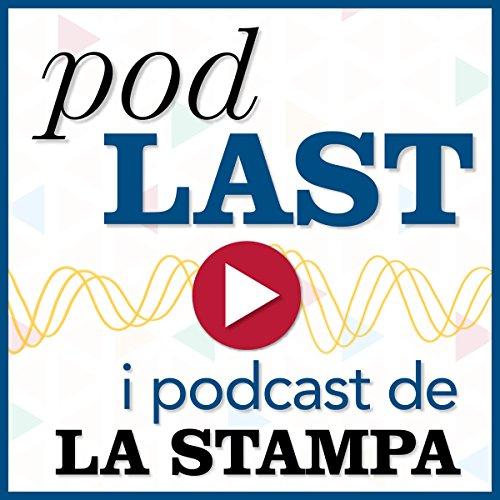 PodLAST: i podcast de LA STAMPA audiobook cover art