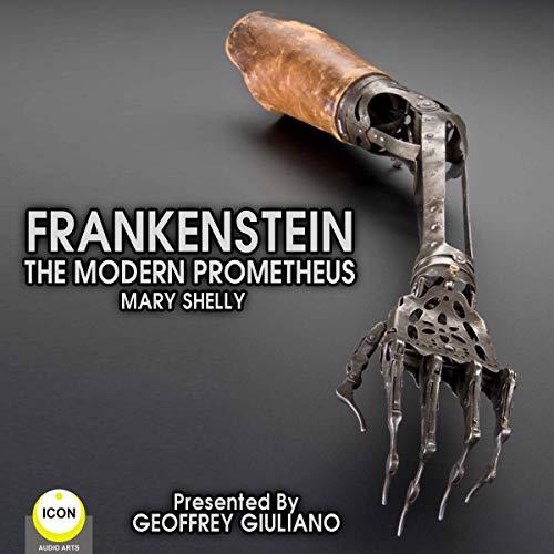 Frankenstein: The Modern Prometheus  By  cover art