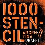 1000 Stencil : Argentina graffiti